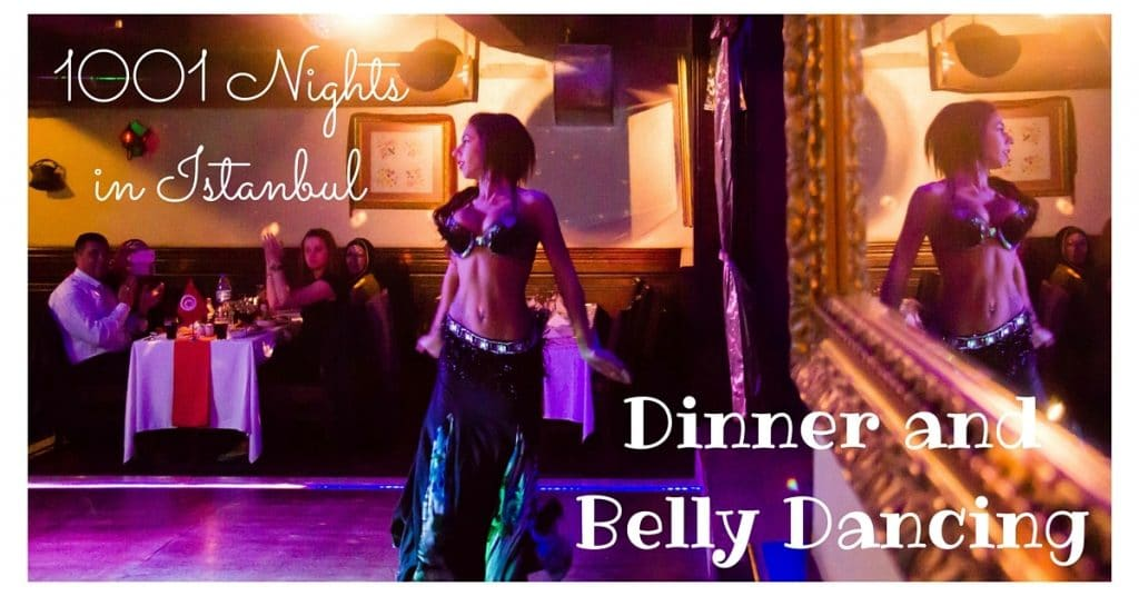1001 Nights in Istanbul Belly Dancing Dinner Show