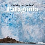Cruising the Fjords of Patagonia with Cruceiros Skorpios